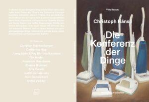 Villa Renata zeigt: Christoph Hänsli –Die Konferenz der Dinge